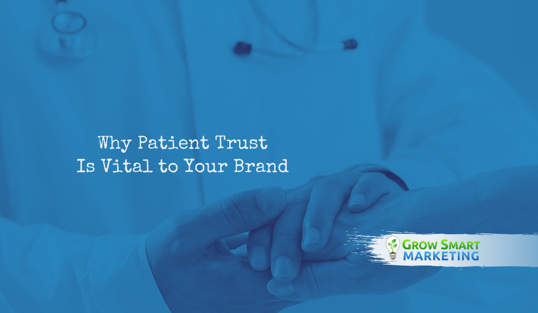 Why Patient Trust Is Vital to Your Brand