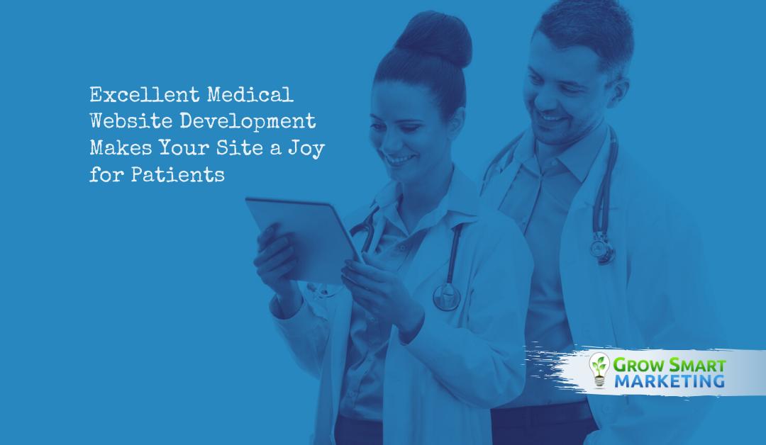 Excellent Medical Website Development Makes Your Site a Joy for Patients